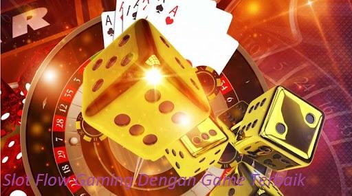 Slot Flow Gaming Dengan Game Terbaik